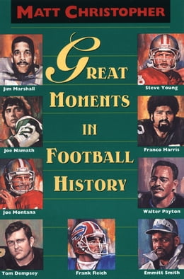 Book Great Moments in Football History by Matt Christopher