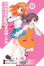 The Melancholy of Haruhi Suzumiya, Vol. 13 (Manga) by Nagaru Tanigawa