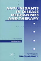 Antioxidants in Disease Mechanisms and Therapy