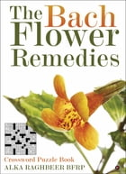 The Bach Flower Remedies: Crossword Puzzle Book by Alka Raghbeer BFRP