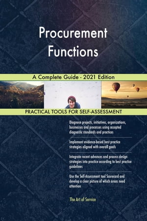 Procurement Functions A Complete Guide - 2021 Edition by Gerardus Blokdyk
