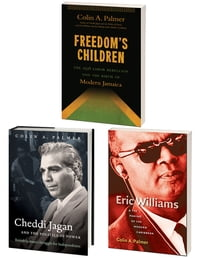 Colin Palmer's Trilogy on Imperialism in the Caribbean, Omnibus E-Book: Includes Freedom's Children…