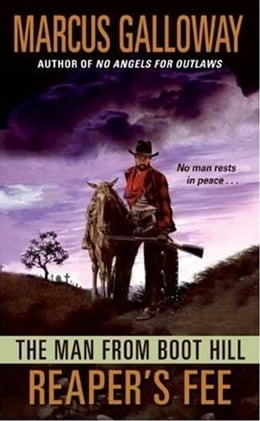 Book The Man From Boot Hill: Reaper's Fee by Marcus Galloway