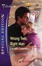 Wrong Twin, Right Man by Laurie Campbell