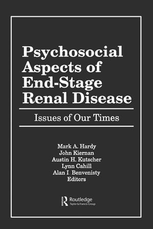 Psychosocial Aspects of End-Stage Renal Disease Issues of Our Times