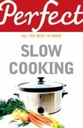 Perfect Slow Cooking 07f71ce8-1132-45fe-ac97-15652976e224