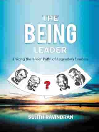 The BEING Leader by Sujith Ravindran
