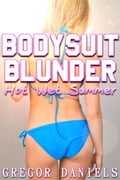 Bodysuit Blunder: Hot Wet Summer 654391d7-0512-4965-a382-1f171e6d5440