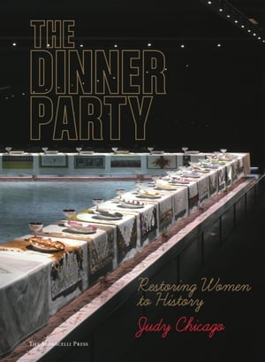 The Dinner Party Restoring Women to History