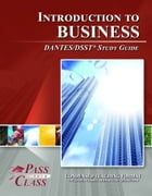 DSST Introduction to Business DANTES Test Study Guide by Pass Your Class Study Guides