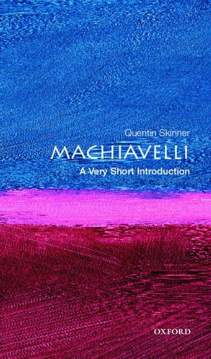 Machiavelli: A Very Short Introduction