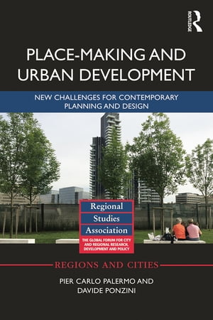 Place-making and Urban Development New challenges for contemporary planning and design