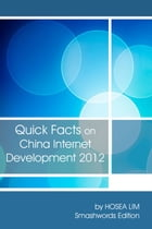 Quick Facts On China Internet Development 2012 by Hosea Lim