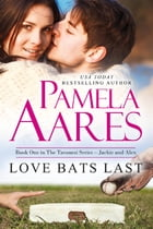 Love Bats Last: (The Tavonesi Series, Book# 1) by Pamela Aares