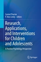 Research, Applications, and Interventions for Children and Adolescents: A Positive Psychology…