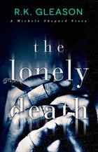 The Lonely Death: A Michele Shepard Story by R.K. Gleason