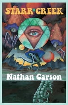 Starr Creek by Nathan Carson