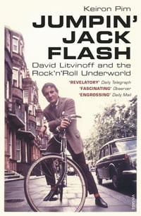 Jumpin' Jack Flash: David Litvinoff and the Rock'n'Roll Underworld