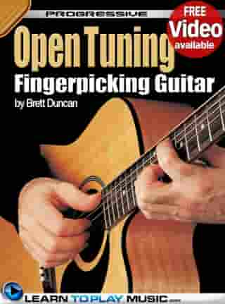 Open Tuning Fingerstyle Guitar Lessons for Beginners: Teach Yourself How to Play Guitar (Free Audio Available) by LearnToPlayMusic.com
