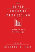 Rapid Thermal Processing: Science and Technology by Richard B. Fair