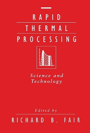 Rapid Thermal Processing Science and Technology