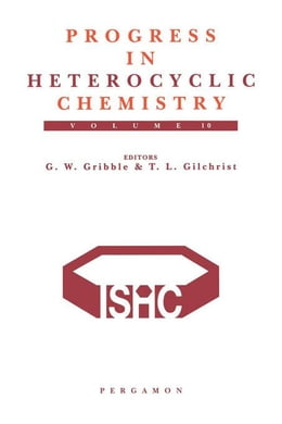 Book Progress in Heterocyclic Chemistry: A Critical Review of the 1997 Literature Preceded by Two… by Gribble, G.W.