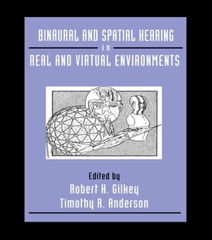Binaural and Spatial Hearing in Real and Virtual Environments