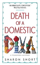 Death of a Domestic Diva: A Toadfern Mystery by Sharon Short