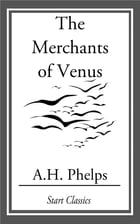 The Merchants of Venus by A. H. Phelps