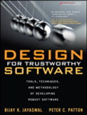 Design for Trustworthy Software Tools,  Techniques,  and Methodology of Developing Robust Software