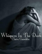 Whispers In The Dark by Claire Gamblin