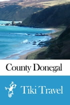County Donegal (Ireland) Travel Guide - Tiki Travel by Tiki Travel