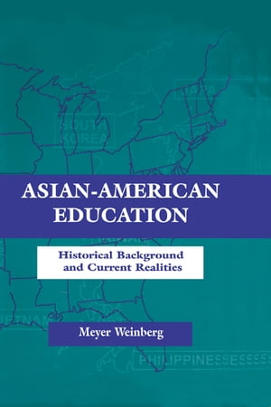 Asian-american Education Historical Background and Current Realities