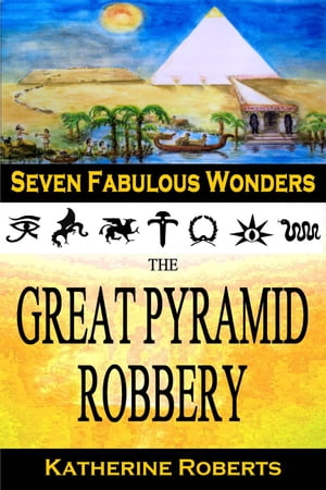 The Great Pyramid Robbery Seven Fabulous Wonders,  #1