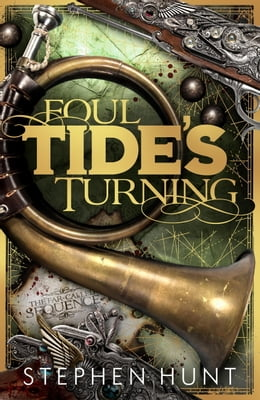 Book Foul Tide's Turning by Stephen Hunt