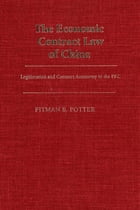 The Economic Contract Law of China: Legitimation and Contract Autonomy in the PRC by Pitman B. Potter