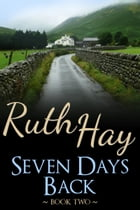 Seven Days Back by Ruth Hay