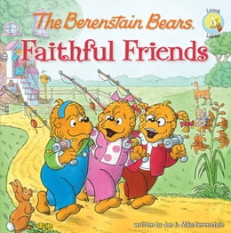 Book The Berenstain Bears Faithful Friends by Jan & Mike Berenstain