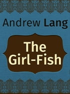 The Girl-Fish by Andrew Lang