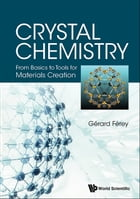 Crystal Chemistry: From Basics to Tools for Materials Creation by Gérard Ferey