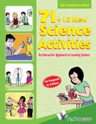 71+10 New Science Activities: an interactive approach to learning science by EDITORIAL BOARD