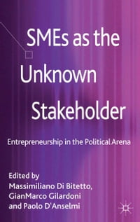 SMEs as the Unknown Stakeholder: Entrepreneurship in the Political Arena