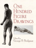 One Hundred Figure Drawings by George B. Bridgman
