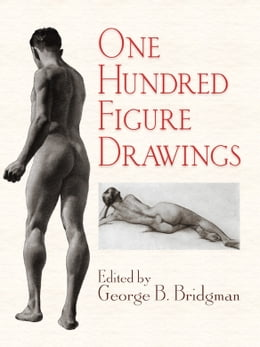 Book One Hundred Figure Drawings by George B. Bridgman