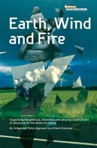 Earth, Wind and Fire: Unpacking the Political, Economic and Security Implications of Discourse on the Green Economy by Marie Blanche Ting