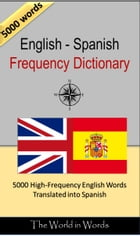 English - Spanish Frequency Dictionary: 5000 High-Frequency English Words Translated into Spanish by David Serge