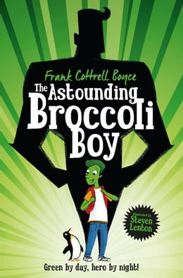 Book The Astounding Broccoli Boy by Frank Cottrell Boyce