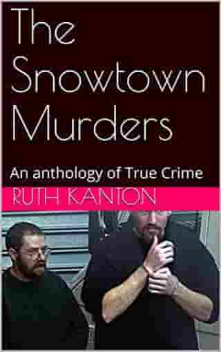 The Snowtown Murders by Ruth Kanton