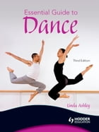 Essential Guide to Dance [Third Edition] by Linda Ashley