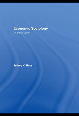 Book Economic Sociology: An Introduction by Hass, Jeff